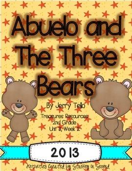 Treasures 2013 -Abuelo and The Three Bears- Grade 2, Unit 3, Week 2