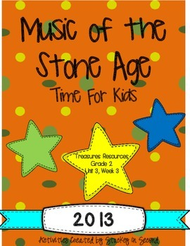 Treasures 2013 Companion Pack -Music of the Stone Age- Grade 2, Unit 3, Week 3