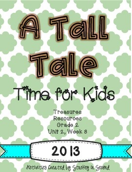 Treasures 2013 Resources-A Tall Tale- Grade 2, Unit 2, Week 3