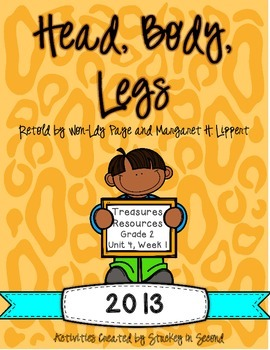 Treasures 2013 Resources-Head, Body, Legs- Grade 2, Unit 4