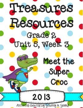 Treasures 2013 Resources-Meet the Super Croc- Grade 2, Unit 5, Week 3