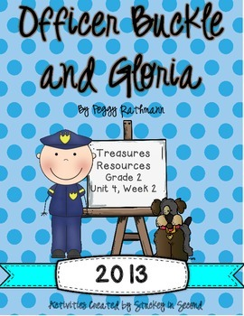 Treasures 2013 Resources-Officer Buckle and Gloria- Grade 2, Unit 4, Week 2