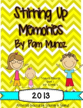 Treasures 2013 -Stirring Up Memories- Grade 2, Unit 3, Week 5