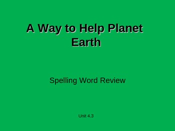 Treasures - 2nd Grade - A Way to Help Planet Earth - Spell
