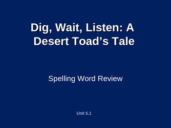 Treasures - 2nd Grade - Dig, Wait, Listen - Spelling PowerPoint