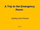 Treasures - 2nd Grade - Emergency Room - Spelling PowerPoint