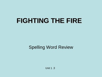 Treasures - 2nd Grade - Fighting Fire - Spelling PowerPoint
