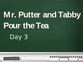 Treasures - 2nd Grade - Mr. Putter and Tabby Pour the Tea - Day 3