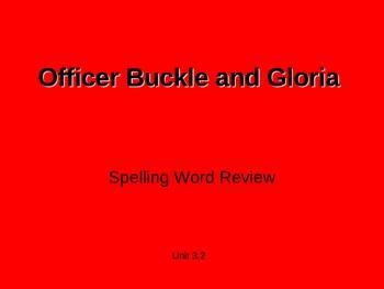Treasures - 2nd Grade - Officer Buckle & Gloria - Spelling PowerPoint
