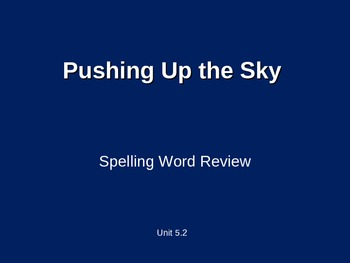 Treasures - 2nd Grade - Pushing Up the Sky - Spelling PowerPoint