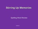 Treasures - 2nd Grade - Stirring Up Memories - Spelling Po