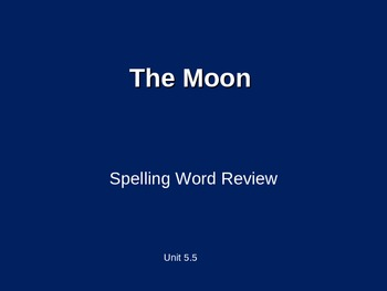 Treasures - 2nd Grade - The Moon - Spelling PowerPoint