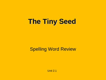 Treasures - 2nd Grade - The Tiny Seed - Spelling PowerPoint