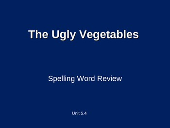 Treasures - 2nd Grade - The Ugly Vegetables - Spelling PowerPoint