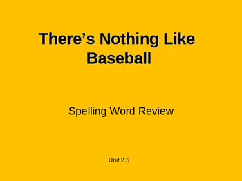 Treasures - 2nd Grade - There's Nothing Like Baseball - Spelling PowerPoint