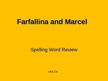 Treasures - 2nd grade - Farfallia and Marcel - Spelling PowerPoint