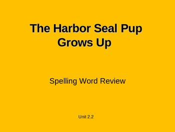 Treasures - 2nd grade - Harbor Seal Pup - Spelling PowerPoint