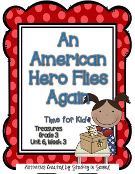 Treasures 3rd Grade -An American Hero Flies Again - Unit 6, Week 3