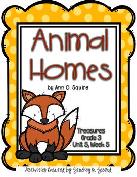 Treasures 3rd Grade -Animal Homes- Unit 5, Week 5