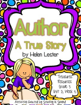 Treasures 3rd Grade - Author A True Story - Unit 2, Week 5