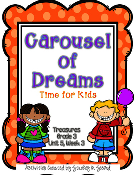Treasures 3rd Grade - Carousel of Dreams - Unit 5, Week 3
