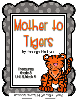 Treasures 3rd Grade -Mother to Tigers - Unit 6, Week 4
