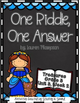 Treasures 3rd Grade - One Riddle, One Answer - Unit 3, Week 2