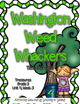 Treasures 3rd Grade - Washington Weed Whackers - Unit 4, Week 3