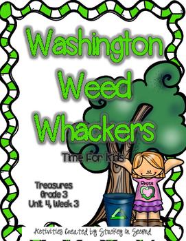 Treasures 3rd Grade - Washington Weed Whackers - Unit 4, Week 3