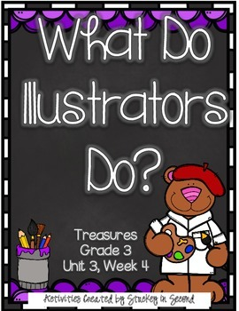 Treasures 3rd Grade - What Do Illustrators Do? - Unit 3, Week 5