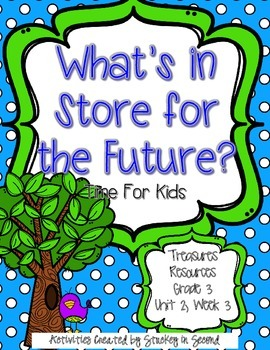 Treasures 3rd Grade - What's in Store for the Future? - Unit 2, Week 3