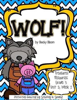 Treasures 3rd Grade - Wolf! - Unit 2, Week 2