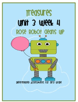 Treasures Common Core Assessment: Rose Robot Cleans UP