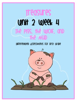 Treasures Common Core Assessment: The Pigs, the Wolf and the Mud