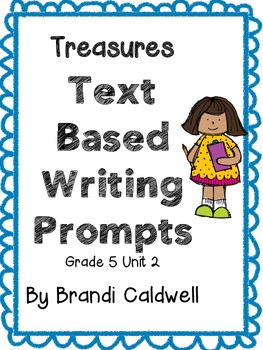 Treasures Common Core Text Based Writing Prompts, 5th Grade: Unit 2
