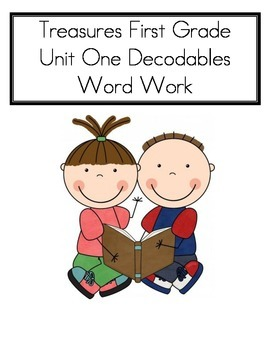 Word Work- Treasures First Grade Unit 1 Decodables- COMPLETE UNIT-10 Decodables