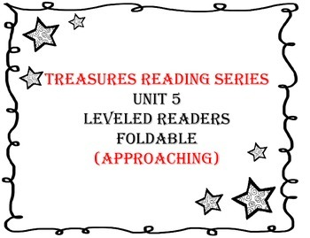 Treasures Grade 2 Unit 5 Leveled Reader Foldable (Approaching)