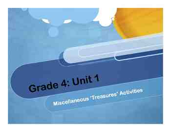 'Treasures' Grade 4: Unit 1 - Miscellaneous Activities