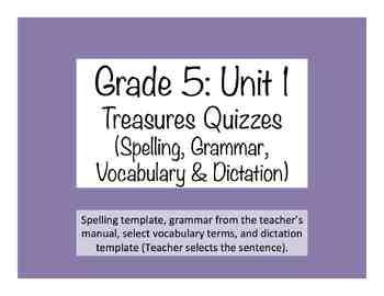 'Treasures' Grade 5 Quizzes (Spelling, Vocab., Grammar & Dictation): Unit 1
