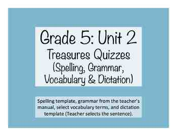 'Treasures' Grade 5 Quizzes (Spelling, Vocab., Grammar & Dictation): Unit 2