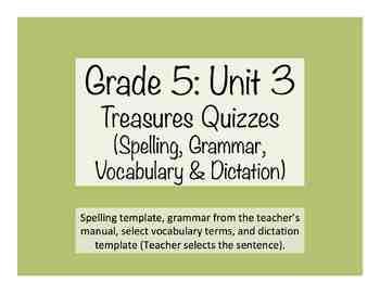'Treasures' Grade 5 Quizzes (Spelling, Vocab., Grammar & Dictation): Unit 3