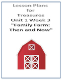 Treasures Lesson Plans for Unit 1 Week 3 - Family Farm: Then and Now