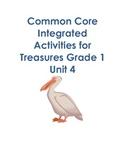 Treasures MMH Grade 1 Unit 4 Common Core Integrated Activities