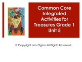 Treasures MMH Grade 1 Unit 5 Common Core Integrated Activities