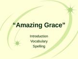 "Treasures Reading - ""Amazing Grace"" Unit 1 Vocabulary & Spelling"