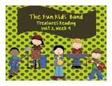 Treasures Reading Resources Unit 2, Week 4 (The Fun Kids' Band)