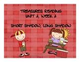 Treasures Reading Resources Unit 3, Week 3 (Short Shadows)