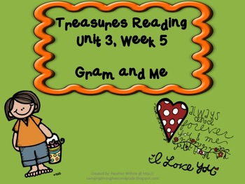 Treasures Reading Resources Unit 3, Week 5 (Gram and Me)