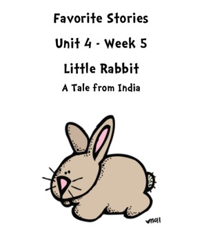 Treasures Reading Resources Unit 4, Week 5 (Little Rabbit)