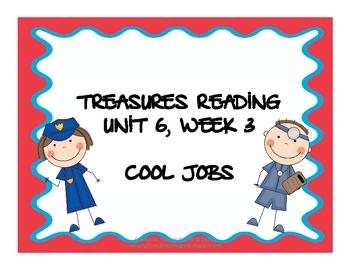 Treasures Reading Resources Unit 6, Week 3 (Cool Jobs)